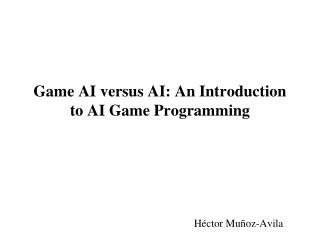 Game AI versus AI: An Introduction to AI Game Programming