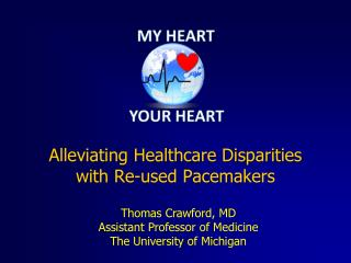 Alleviating Healthcare Disparities  with Re-used Pacemakers