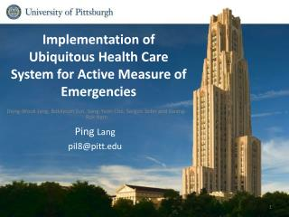 Implementation of Ubiquitous Health Care System for Active Measure of Emergencies