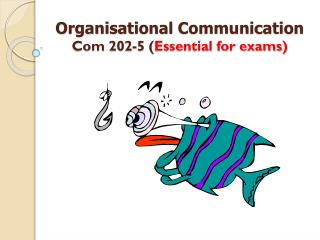 Organisational Communication  Com 202-5 ( Essential for exams)