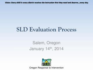 SLD Evaluation Process