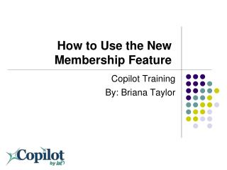 How to Use the New Membership Feature