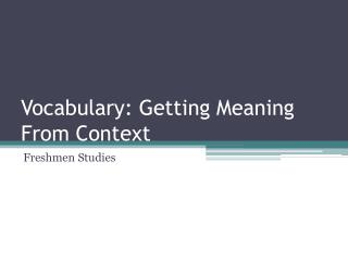 Vocabulary: Getting Meaning From Context