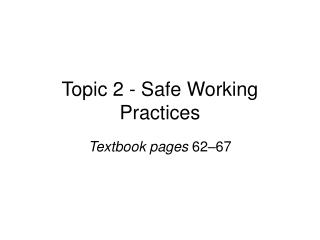 Topic 2 - Safe Working Practices