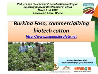 Burkina Faso, commercializing biotech cotton http://www.nepadbiosafety.net