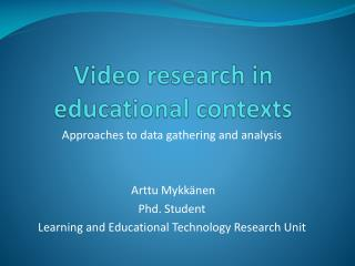 Video  research  in  educational contexts
