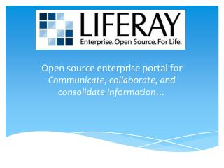 Open source enterprise portal for  Communicate, collaborate, and consolidate  information…