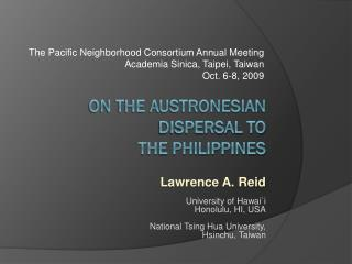 On the Austronesian Dispersal to  the Philippines