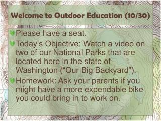 Welcome to Outdoor Education ( 10/30)