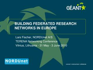 BUILDING FEDERATED RESEARCH NETWORKS IN EUROPE