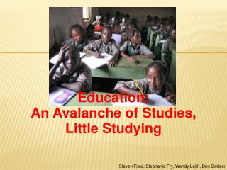 Education: An Avalanche of Studies,  Little Studying