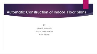 Automatic Construction of Indoor   Floor plans