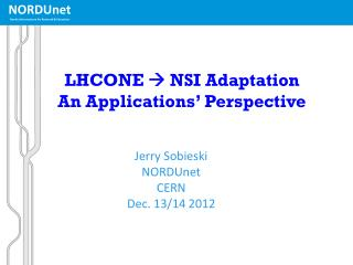 LHCONE   NSI Adaptation An Applications' Perspective