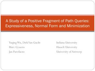 A Study of a Positive Fragment of Path Queries: Expressiveness, Normal Form and Minimization