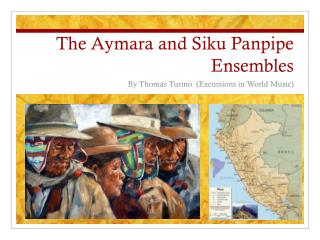 The  Aymara  and  Siku  Panpipe Ensembles