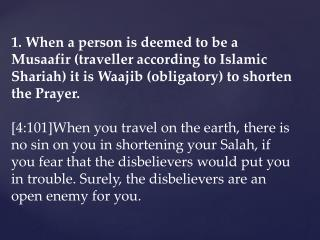 4. There is a consensus of opinion that there is no shortening of Salah for Faj'r and Maghrib .