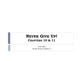 Never  Give Up ! Chapters 10 & 11