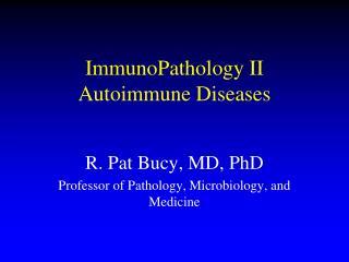 ImmunoPathology II Autoimmune Diseases