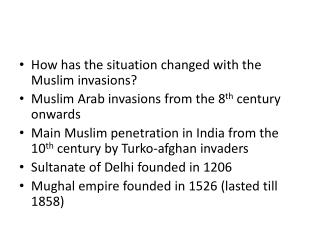 How has the situation changed with the Muslim invasions?