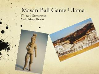 Mayan  B all Game  Ulama