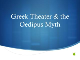 Greek Theater & the Oedipus Myth