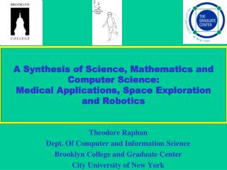 A Synthesis of Science, Mathematics and Computer Science: Medical Applications, Space Exploration and Robotics