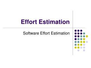 Effort Estimation