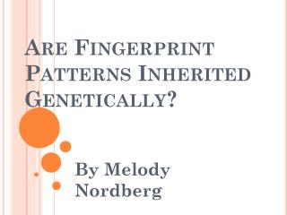 Are Fingerprint Patterns Inherited Genetically?