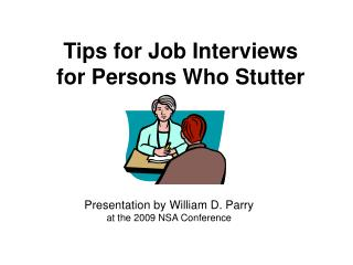 Tips for Job Interviews for Persons Who Stutter