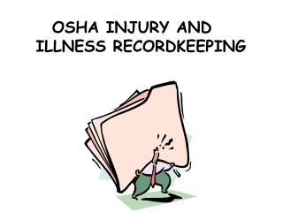 OSHA INJURY AND ILLNESS RECORDKEEPING