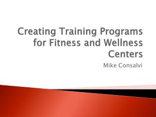 Creating Training Programs for Fitness and Wellness Centers
