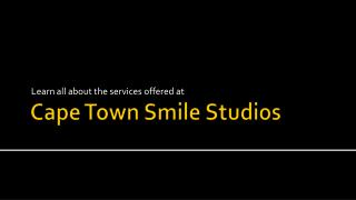 Welcome to Cape Town Smile Studios
