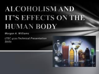 ALCOHOLISM  AND  IT'S  EFFECTS ON THE HUMAN BODY