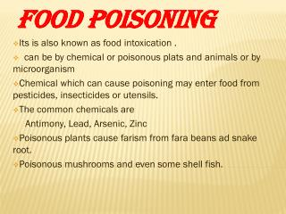Food poisoning Its is also known as food intoxication .