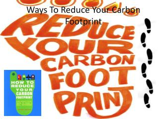 Ways To Reduce Your Carbon Footprint