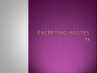 Excreting wastes