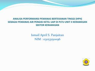 Ismail April S. Panjaitan NIM : 03053150096