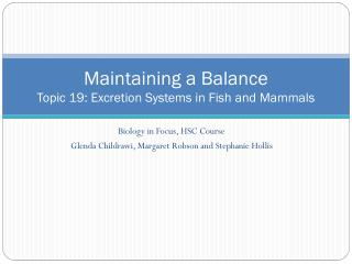 Maintaining a Balance Topic 19: Excretion Systems in Fish and Mammals