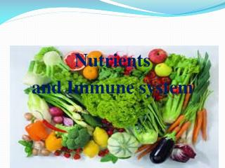 Nutrients  and Immune  system
