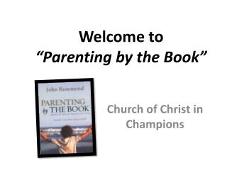 "Welcome to  ""Parenting by the Book"""