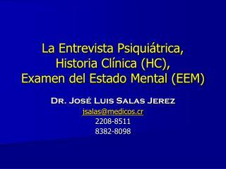 La  Entrevista Psiquiátrica, Historia Clínica (HC),   Examen del Estado Mental (EEM)
