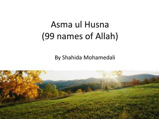 Asma ul Husna  (99 names of Allah)