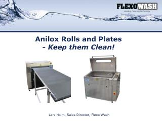 Lars Holm, Sales  Director ,  Flexo  W ash By Lars Holm, Sales  Director , Flexo Wash