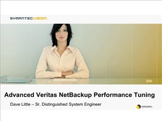 Advanced Veritas NetBackup Performance Tuning