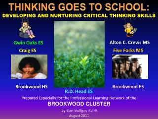 Prepared Especially for the Professional Learning Network of the BROOKWOOD CLUSTER