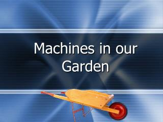 Machines in our Garden