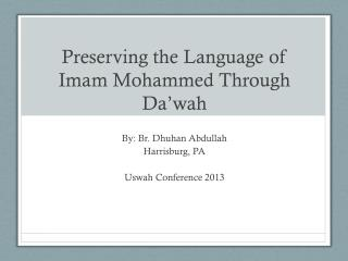 Preserving the Language of Imam Mohammed Through Da ' wah