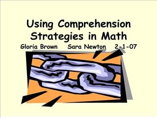 Using Comprehension Strategies in Math Gloria Brown Sara Newton ...