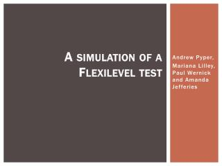 A simulation of a Flexilevel test