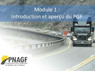 Module  1 : Introduction et  aperçu  du  PGF